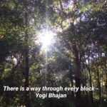 There is a Way through Every Block -Yogi Bhajan